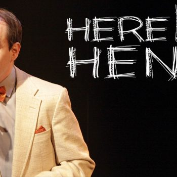 Here Lies Henry by Daniel MacIvor 2/5 8 PM ET